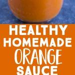 Pinterest long pin for healthy orange sauce recipe