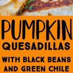 pinterest collage pin for Pumpkin Quesadillas